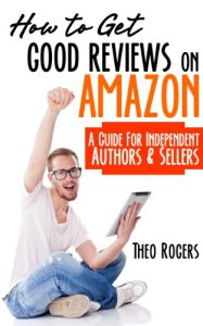 How to Get Good Reviews by Theo Rogers (remember to check the price!)